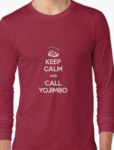Keep Calm and Call Yojimbo Long Sleeve T-Shirt
