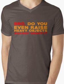 Bro, do you even raise heavy objects against gravity Mens V-Neck T-Shirt