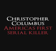 Christopher Columbus Americas First Serial killer by SlubberBub
