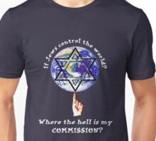 Conspiracy Theory - Where's My Commission? Unisex T-Shirt