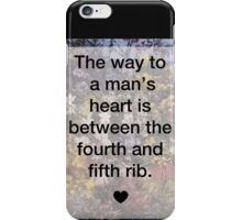 The Way to a Man's Heart... iPhone Case/Skin