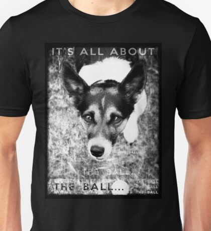 Terrier Obsession: It's All About The Ball - Black and White Remix Unisex T-Shirt