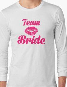 Team bride kiss Long Sleeve T-Shirt