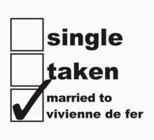 Single, Taken, Married to Vivienne by NoniRose