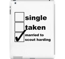Single, Taken, Married to Harding iPad Case/Skin