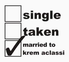 Single, Taken, Married to Krem by NoniRose