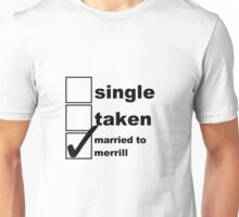 Single, Taken, Married to Merrill Unisex T-Shirt