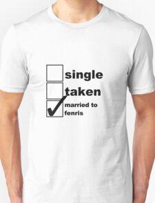 Single, Taken, Married to Fenris T-Shirt