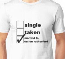 Single, Taken, Married to Cullen Unisex T-Shirt
