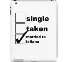 Single, Taken, Married to Leliana iPad Case/Skin
