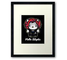 Hello Skeptic Framed Print