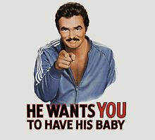 Burt Reynolds wants you to have his baby Unisex T-Shirt
