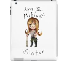 Militant sister iPad Case/Skin