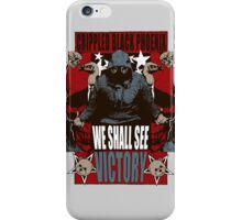 We Shall See Victory! iPhone Case/Skin