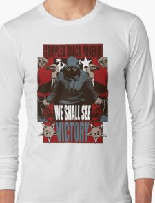We Shall See Victory! Long Sleeve T-Shirt