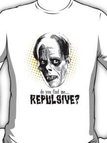 Repulsive? T-Shirt