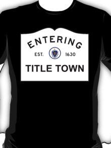 Title Town - Boston, MA T-Shirt