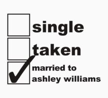 Single, Taken, Married to Ashley Williams by NoniRose