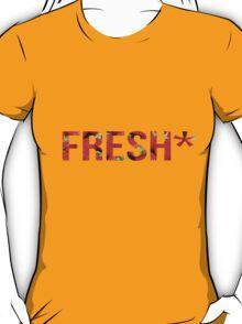 Fresh* T-Shirt