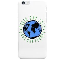 Save Our Planet Earth 2015 iPhone Case/Skin