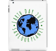 Save Our Planet Earth 2015 iPad Case/Skin