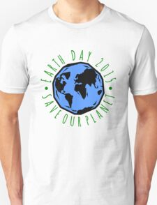 Save Our Planet Earth 2015 Unisex T-Shirt