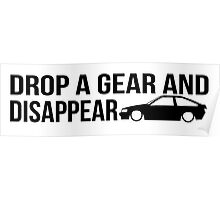 """Drop a gear and disappear"" - Toyota AE86 Poster"