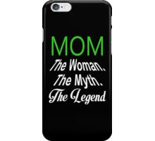 Mom The Woman The Myth The Legend - TShirts & Hoodies iPhone Case/Skin