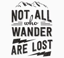 Not all who wander are lost - Black on any color by fennirose