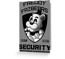 Freddy Fazbear's Security BLACK AND WHITE Greeting Card