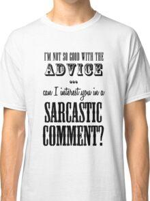 Sarcastic Comment Classic T-Shirt