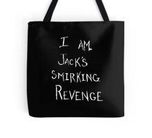 I Am Jack's Smirking Revenge Tote Bag
