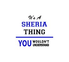 It's a SHERIA thing, you wouldn't understand !! Photographic Print