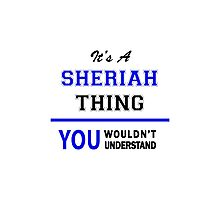 It's a SHERIAH thing, you wouldn't understand !! Photographic Print