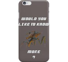 Would you like to know more? iPhone Case/Skin