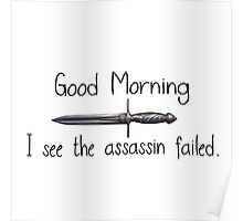 Good morning, I see the assassin failed.  Poster
