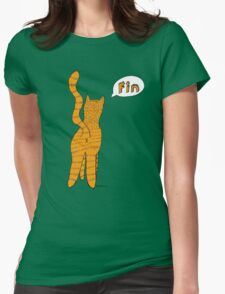 The end, according to the cat! Womens Fitted T-Shirt