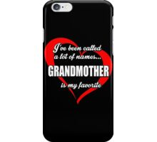 I've Been Called A Lot Of Names GrandMother Is My Favorite - Limited Edition Tshirts iPhone Case/Skin