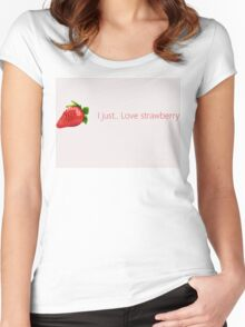 I just...love strawberry, Wallpaper Quote Women's Fitted Scoop T-Shirt