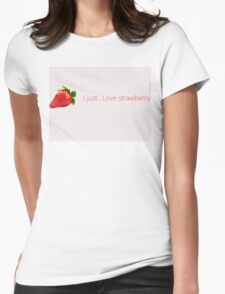 I just...love strawberry, Wallpaper Quote T-Shirt