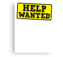 HELP WANTED SIGN (rough) Canvas Print
