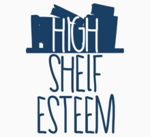 High Shelf Esteem by mralan