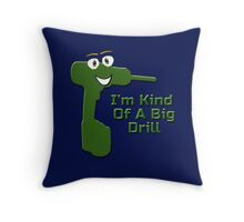 I'm Kind Of A Big Drill - Anchorman Quote - Funny Deal T-Shirt Sticker Throw Pillow