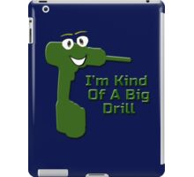 I'm Kind Of A Big Drill - Anchorman Quote - Funny Deal T-Shirt Sticker iPad Case/Skin