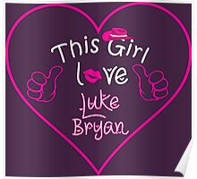 This Girl Love Luke Bryan Poster