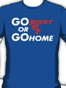 GO FAST OR GO HOME - FF7 T-Shirt