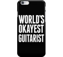 World's Okayest Guitarist - Funny Tshirts iPhone Case/Skin