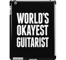 World's Okayest Guitarist - Funny Tshirts iPad Case/Skin