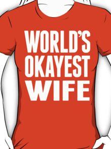 World's Okayest Wife - Funny Tshirts T-Shirt