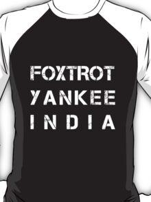 NATO Phonetic Alphabet - FYI - Foxtrot, Yankee, India T-Shirt